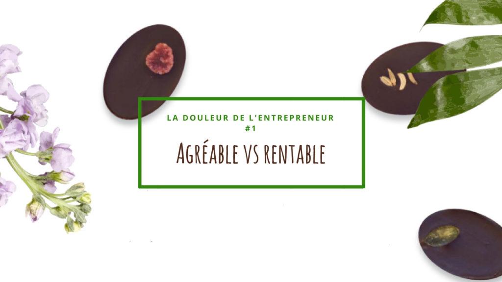 La douleur de l'entrepreneur : Agréable vs Rentable