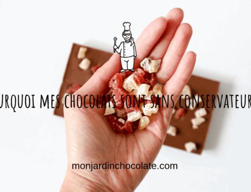 Pourquoi je fait des chocolats sans conservateurs ?